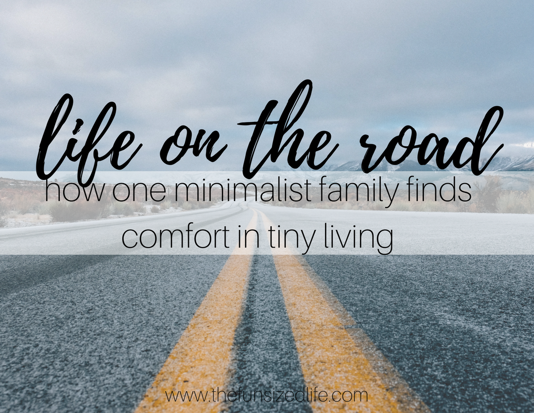 Life On The Road: How One Minimalist Family Finds Comfort In Tiny Living