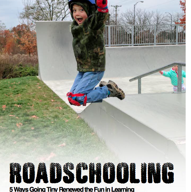 Roadschooling: 5 Ways Going Tiny Renewed the Fun in Learning