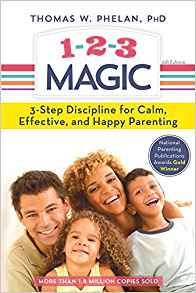 1, 2, 3 Magic: 3-Step Discipline for Calm, Effective, and Happy Parenting by Thomas Phelan