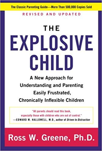 The Explosive Child by Ross W. Greene, Ph.D.