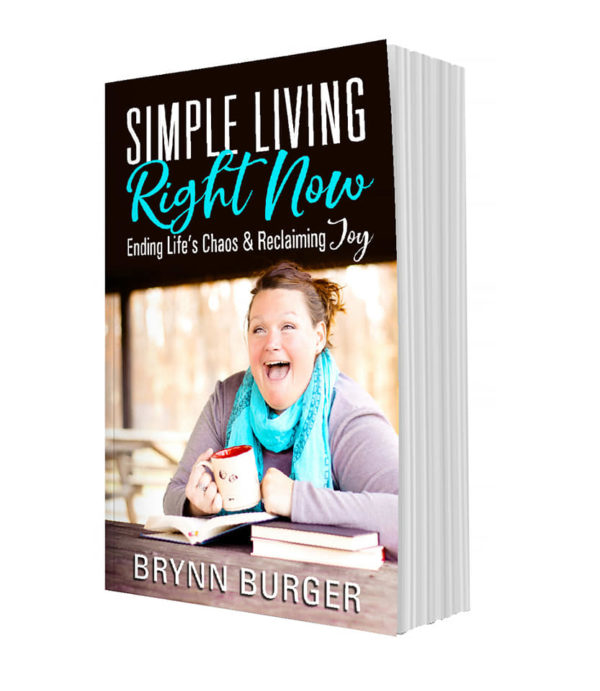 Simple Living Right Now: Ending Life's Chaos & Reclaiming Joy