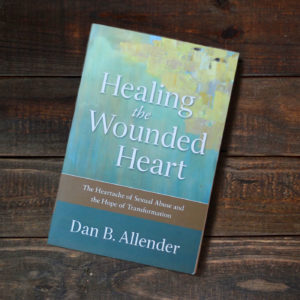 Healing the Wounded Heart by Dan B. Allender | The Mama On The Rocks
