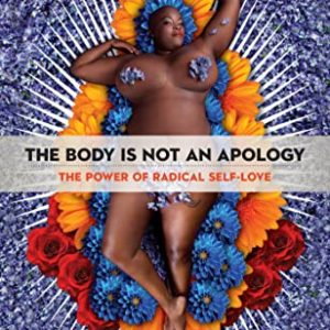 The Body Is Not an Apology, by Sonya Renee Taylor | The Mama On The Rocks
