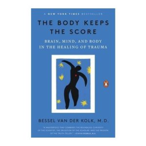 The Body Keeps the Score by Bessel van der Kolk, MD | The Mama On The Rocks