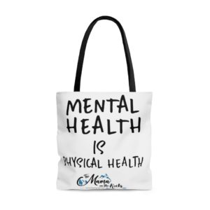 Mental Health Is Physical Health Tote Bag | The Mama On The Rocks