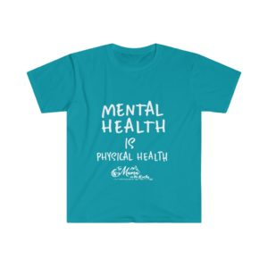 Mental Health Is Physical Health Unisex Soft Tee | The Mama On The Rocks