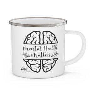 Mental Health Matters Enamel Camping Mug | The Mama On The Rocks