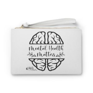 Mental Health Matters Clutch Bag | The Mama On The Rocks